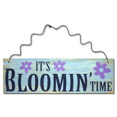 It's Bloomin' Time