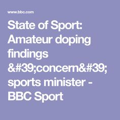 State of Sport: Amateur doping findings 'concern' sports minister - BBC Sport