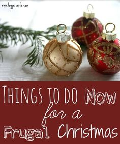 If you are planning on having a frugal Christmas this year but don't want to have a meager one, it's time to start planning now!
