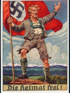 "Germany ""The Homeland is Free!"" Austria Union propaganda, alpine man in Lederhosen with Hakenkreuz flag"