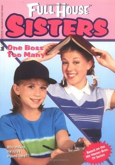 Full House Collection * Fiction ~ Sisters = One Boss Too Many - 1998