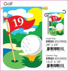 """Golf Flag Indoor/outdoor 28"""" X 44"""" by Two Group. $19.99. Will fit most standard decorative flag poles and hangers. All weather polyester. Appliqued design. 28"""" x 44"""". The 19th Hole Banner features a big white golf ball sitting on a tee at the 19th hole! This decorative flag is so cute and perfect for any golfer! This item is brand new and in the manufacturer's packaging!"""