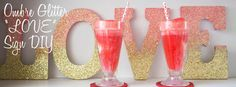 Ombre Glitter LOVE Sign DIY | Camp Makery Painting Wooden Letters, Canvas Letters, Letter Wall Art, Diy Letters, Glitter Letters, Love Signs, Diy Signs, Gold Girl, Pink And Gold