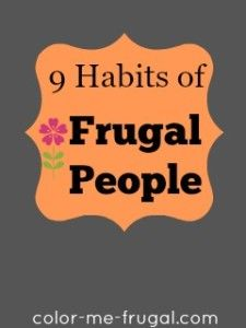 Frugal people come in all shapes and sizes, but overall they all share certain characteristics. Check out these 9 key frugal habits.