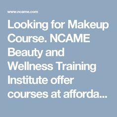 Looking for Makeup Course. NCAME Beauty and Wellness Training Institute offer courses at affordable fee. Apart from this, our expert trainers transform you in a professional makeup.