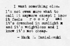In love with this quote. One of my favorite authors, too.