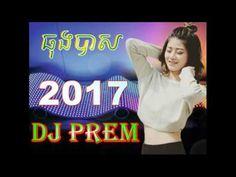 Dj Prem 2017 - Dj Det Remix 2017, Hip Hop Remix ធុងបាសខ្មែរ