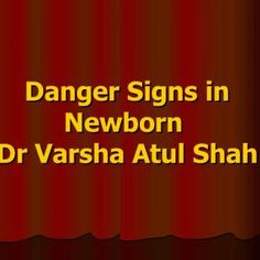 Danger Signs in NewbornDr Varsha Atul Shah 1   Sick newborn Early detection, prompt treatment and referral (if required)are necessary to prevent high mort. http://slidehot.com/resources/danger-signs-in-newborns.57612/
