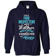 I am a FIRE INSPECTOR and a mother T Shirt, Hoodie, Sweatshirt