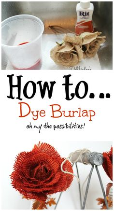 How to dye burlap with rit dye #CRAFTS #DIY