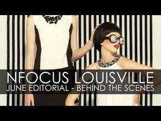 ▶ NFocus Louisville - June Editorial - Behind The Scenes - YouTube