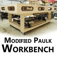 The Paulk Workbench. A unique workbench designed to increase .- The Paulk Workb .The Paulk Workbench. A unique workbench designed to increase .- The Paulk Workbench. A unique workbench designed to increase your work flow