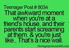 Awkward moment, this happens at my bff's house sometimes, although, it does seem like we're drifting apart...
