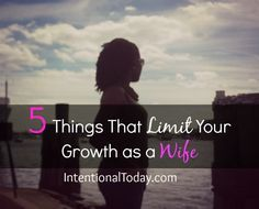 Marriage is often as good as the two people involved. As a wife you want to stay healthy. Here's 5 Things That Limit Your Growth. Click to read.