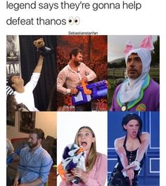 Legend says that they're gonna help to defeat Thanos