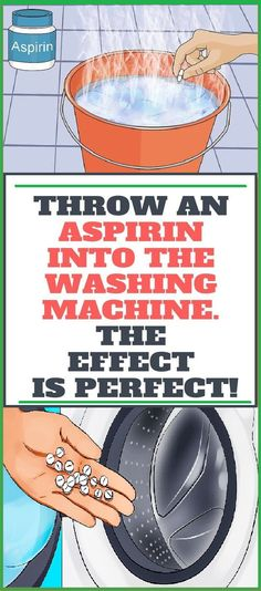 Throw An Aspirin Into The Washing Machine. The Effect Is Perfect!