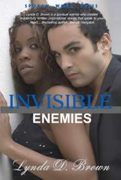 Look at Literary Wonders, Literary Wonders, Review of Invisible Enemies and stop by The Author's Hideaway to meet author Lynda D. Brown for her Invisible Enemies Virtual Book Tour (www.lwtheauthorshideaway.blogspot.com)