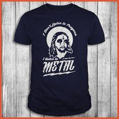 I Don't Listen to Prayers I Listen to Metal T-Shirt