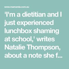 'I'm a dietitian and I just experienced lunchbox shaming at school,' writes Natalie Thompson, about a note she found in her son's lunchbox.