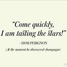 The 10 Best Quotes About Champagne - The Words, Cool Words, Wine Quotes, Food Quotes, Quotes About Wine, Quotes About Bubbles, Quotes About Drinking, Quotes About Stars, Great Quotes