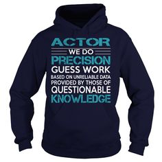 Awesome Tee For Actor T-Shirts, Hoodies. VIEW DETAIL ==► https://www.sunfrog.com/LifeStyle/Awesome-Tee-For-Actor-98238723-Navy-Blue-Hoodie.html?id=41382