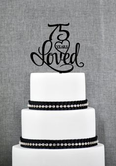 New to ChicagoFactory on Etsy: 75 Years Loved Cake Topper Classy 75th Birthday Cake Topper 75th Anniversary Cake Topper- (S244) (15.00 USD)