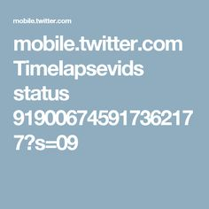 mobile.twitter.com TimeIapsevids status 919006745917362177?s=09
