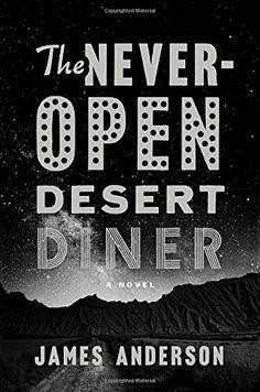 The Never-Open Desert Diner: A Novel by James Anderson http://www.amazon.com/dp/1101906529/ref=cm_sw_r_pi_dp_Amz9wb0V1QZRW