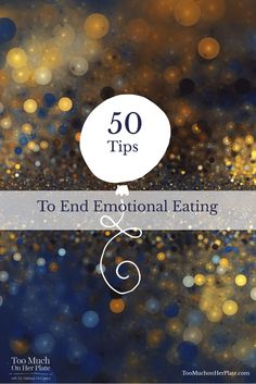 50 Tips to End Emotional Eating