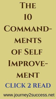 self improvement,the ten commandments of self improvement,success rules,personal growth,motivation,quotes,inspiration