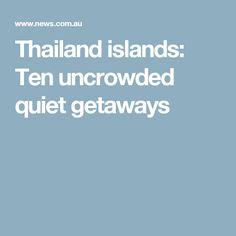Thailand islands: Ten uncrowded quiet getaways