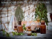 How to Make Your Own Oil Based Perfume at Home