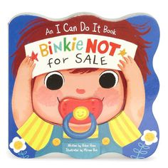 Binkie NOT for Sale: An I Can Do It Book by Cottage Door Press, Multicolor