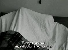 """Funny, I can see my reflection in your eyes."" - Godard's ""A bout de souffle"" aka ""Breathless"", Cinema Quotes, Film Quotes, Black & White Quotes, Sad Movies, Film Inspiration, Movie Lines, Photo Quotes, Film Stills, Naha"
