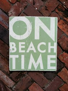 On Beach Time Wood Sign.