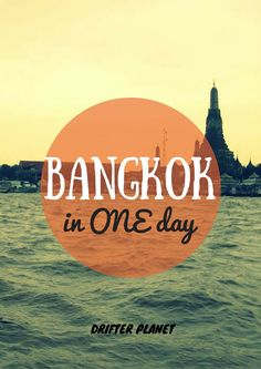 The BEST itinerary to spend ONE day in Bangkok with a variety of experiences! Street food, Temples, River Boat, Shopping, Pat Pong, floating market and more!
