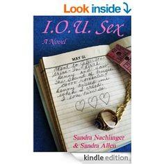 I.O.U. Sex by Sandra Nachlinger & Sandra Allen - Three women search for high school boyfriends, decades after graduation.