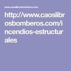 http://www.caoslibrosbomberos.com/incendios-estructurales