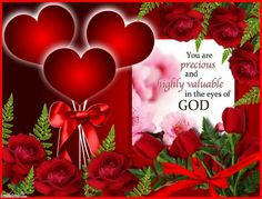 You are precious in the eyes of God.