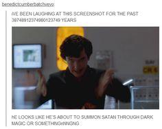 "John: ""Sherlock, what are you doing?"" Sherlock: ""Summoning Satan, John."" John: ""Why?"" Sherlock: ""IT'S AN EXPERIMENT!"" <<< Where's the Supernatural gif?"