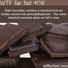 Dark chocolate have a similiar effect as love - WTF fun facts •Dark Chocolate is also good for the heart <3
