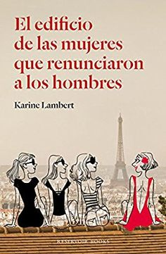 Buy El edificio de las mujeres que renunciaron a los hombres by Karine Lambert and Read this Book on Kobo's Free Apps. Discover Kobo's Vast Collection of Ebooks and Audiobooks Today - Over 4 Million Titles! Got Books, I Love Books, Books To Read, Forever Book, The Book Thief, Magic Book, Film Books, I Love Reading, Book Lists