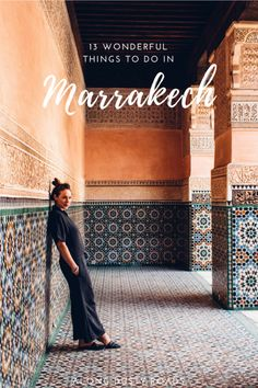 13 truly wonderful things to do in Marrakech, Morocco.