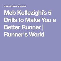 Meb Keflezighi's 5 Drills to Make You a Better Runner | Runner's World