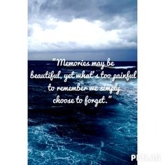 Forgeting memories because they forgot you...