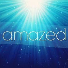 #Amazed