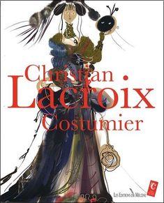 Christian Lacroix, Costumier - Christian Lacroix - Livres