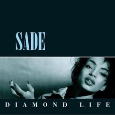 """""""Diamond Life"""" by Sade has to be a legendary album from the early 80's. I've listened to this album loads of times and never get bored. It is perfect jazz and Helen Adu has a flawless voice. Sade also has produced other albums, up to recent years. If you're not a fan, you should be!"""