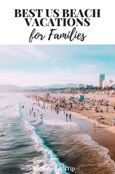 Ever wonder which beaches in the United States are best for families? We have 25 different beaches families will love to help you start planning your next trip. - Kids Are A Trip #beach #beachvacation #familytravel #california