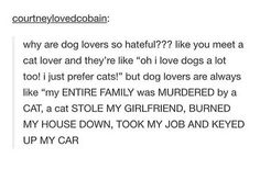 As a cat person, this happens to me all the time -_- like, dog people, chill
